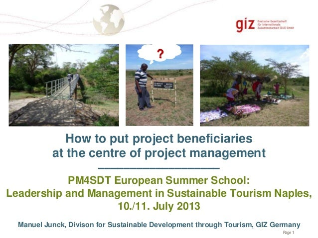 Page 1 How to put project beneficiaries at the centre of project management ––––––––––––––––––– PM4SDT European Summer Sch...