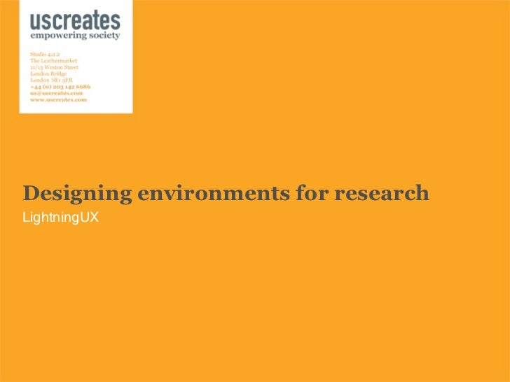 Designing environments for research