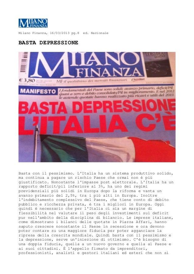 Milano Finanza, 16/03/2013 pg.8   ed. NazionaleBASTA DEPRESSIONEBasta con il pessimismo. LItalia ha un sistema produttivo ...