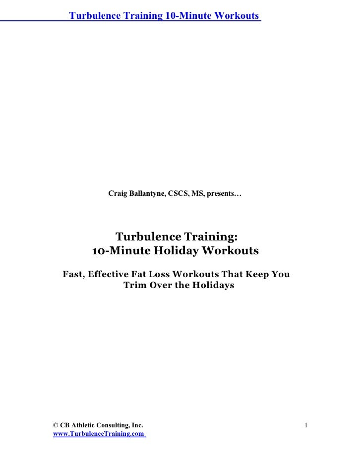 Turbulence Training 10-Minute Workouts                  Craig Ballantyne, CSCS, MS, presents…                Turbulence Tr...