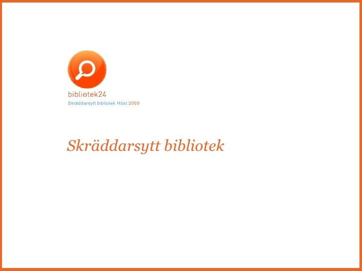 Skräddarsytt bibliotek Skräddarsytt bibliotek Höst   2009