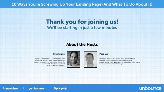 Thank you for joining us! We'll be starting in just a few minutes About the Hosts 10 Ways You're Screwing Up Your Landing ...
