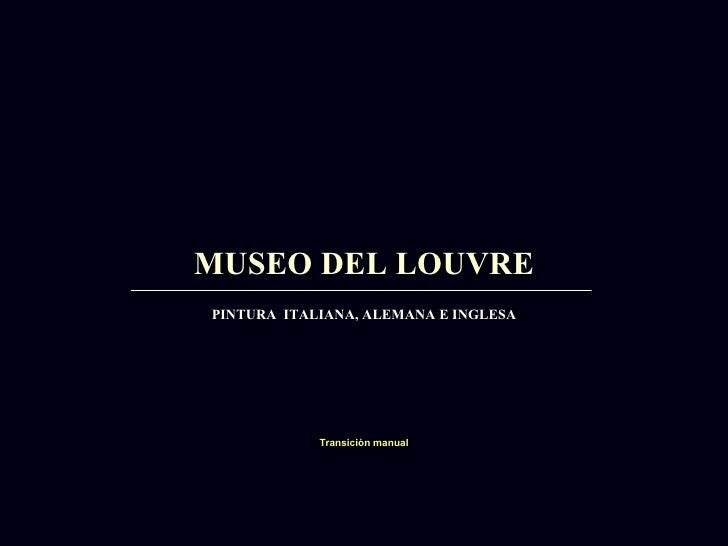 10. Museo del Louvre. Pinturas (Italiana, Alemana Ee Inglesa)
