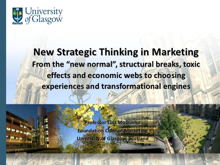 "New Strategic Thinking in Marketing From the ""new normal"", structural breaks, toxic effects and economic webs to choosing ..."