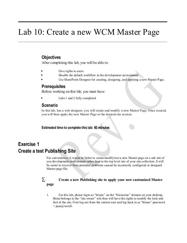 Lab 10: Create a new WCM Master Page Objectives After completing this lab, you will be able to: • Give rights to users • D...