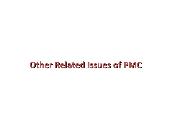 Other Related Issues of PMC