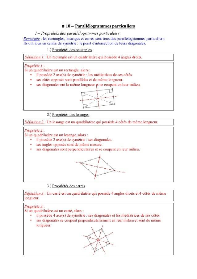 # 10 – Parallélogrammes particuliers  I – Propriétés des parallélogrammes particuliers  Remarque : les rectangles, losange...