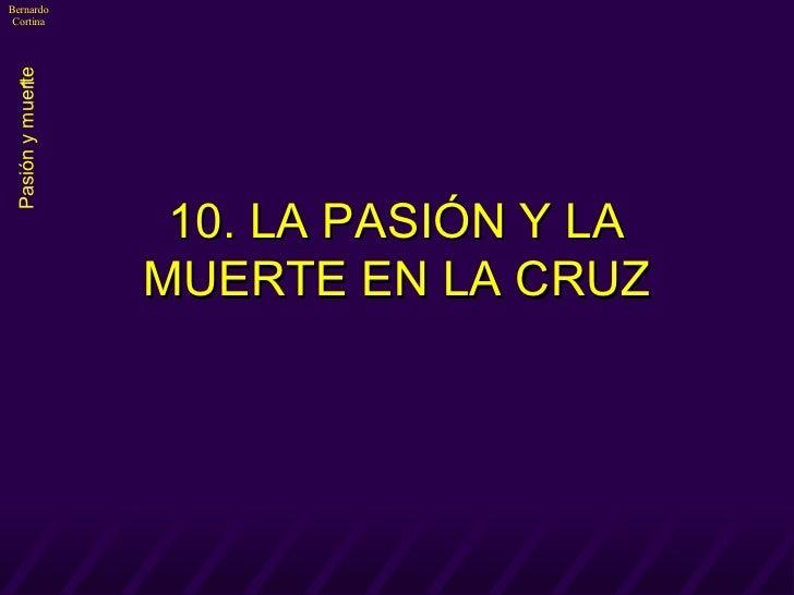 10. LA PASIÓN Y LA MUERTE EN LA CRUZ