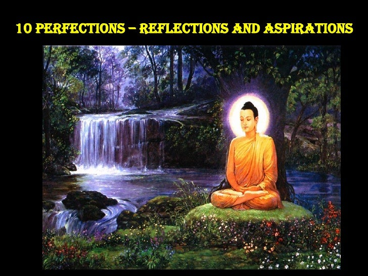 10 Perfections – Reflections and Aspirations
