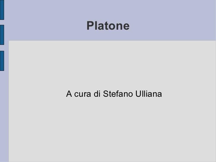 Platone A cura di Stefano Ulliana