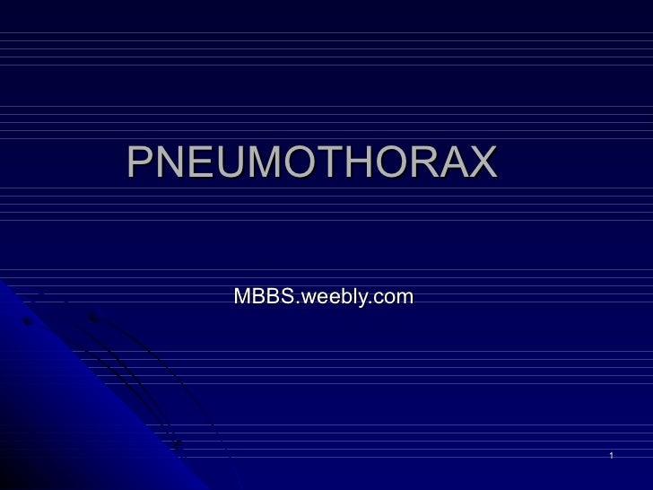PNEUMOTHORAX MBBS.weebly.com