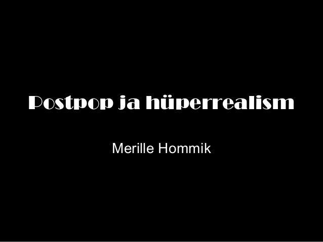 Postpop ja hüperrealismMerille Hommik