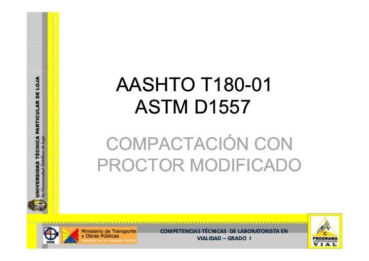 AASHTO T180-01         T180-   ASTM D1557  COMPACTACIÓN CON PROCTOR MODIFICADO        COMPETENCIASTÉCNICASDELABORATORI...