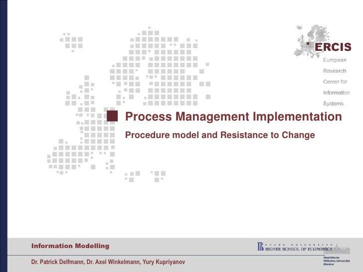 Process Management ImplementationProcedure model and Resistance to Change<br />