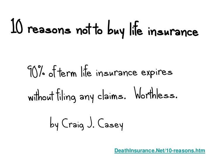 by Craig J. Casey              DeathInsurance.Net/10-reasons.htm
