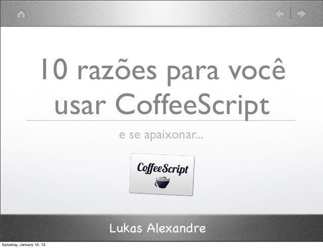 10 reasons to love CoffeeScript