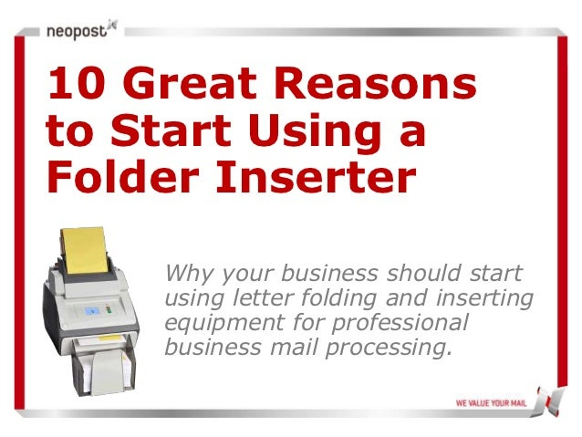 10 Great Reasonsto Start Using aFolder Inserter    Why your business should start    using letter folding and inserting   ...