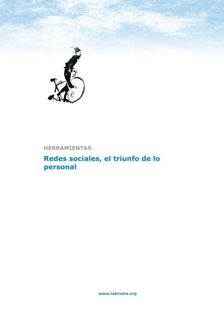 HERRAMIENTAS: REDES SOCIALES     HERRAMIENTAS  Redes sociales, el triunfo de lo personal                            www.la...