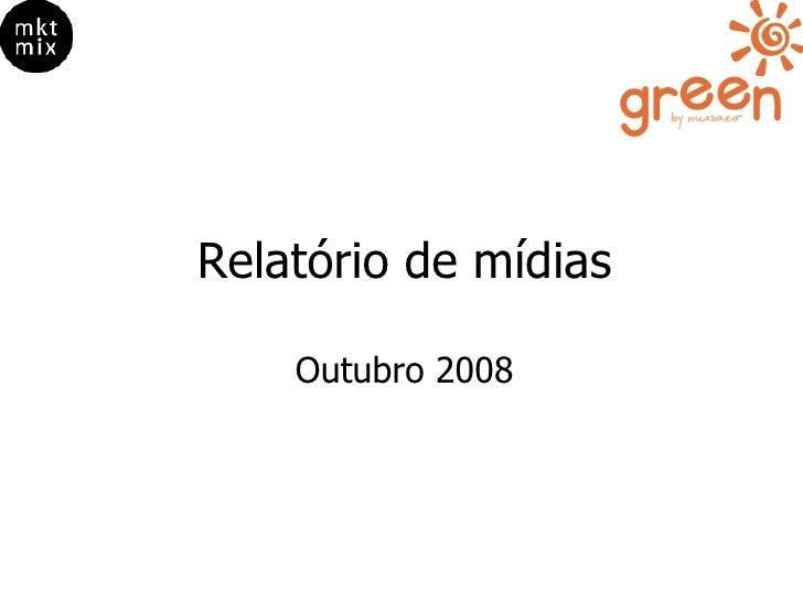 Relatório de mídias Outubro 2008