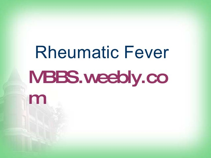 MBBS.weebly.com Rheumatic Fever