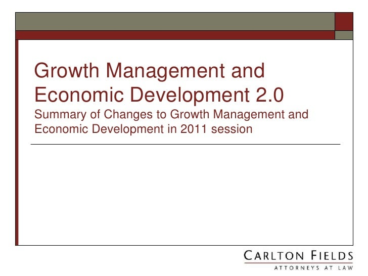 Growth Management and Economic Development 2.0Summary of Changes to Growth Management and Economic Development in 2011 ses...