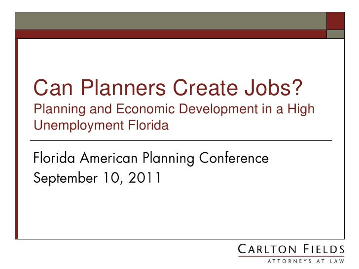 Can Planners Create Jobs?Planning and Economic Development in a High Unemployment Florida <br />Florida American Planning ...