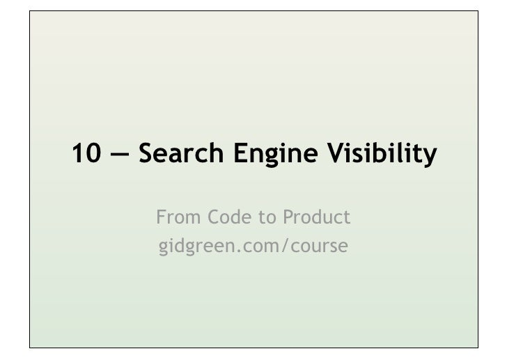 10 — Search Engine Visibility      From Code to Product      gidgreen.com/course
