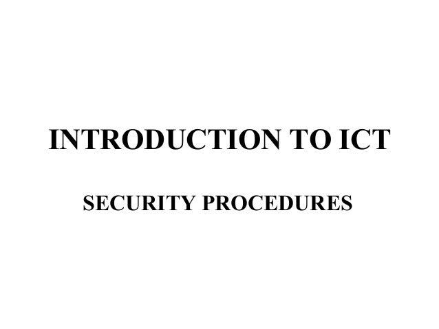 INTRODUCTION TO ICT SECURITY PROCEDURES