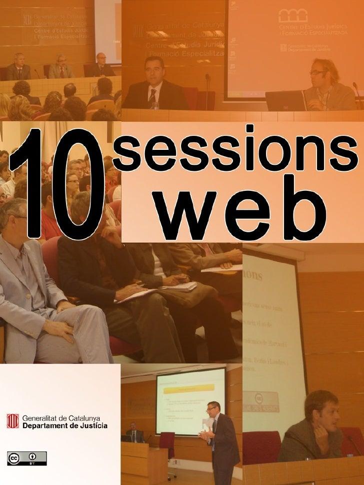 Sessions web del Departament de Justícia (2005-2007)                  1a Sessió web. 'Internet al Departament de Justícia:...