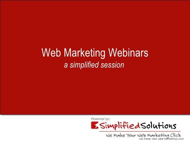 Web Marketing   Webinars a simplified session