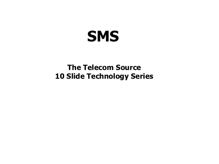 SMS The Telecom Source 10 Slide Technology Series