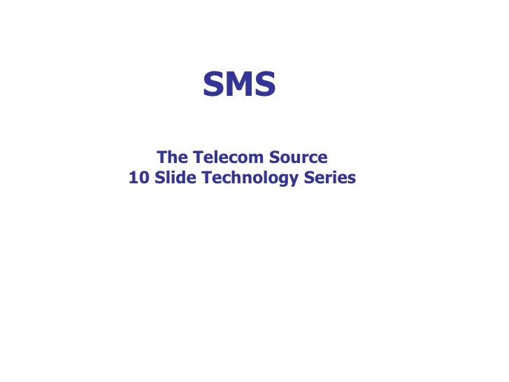 SMS The Telecom Source 10 Slide Technology Series