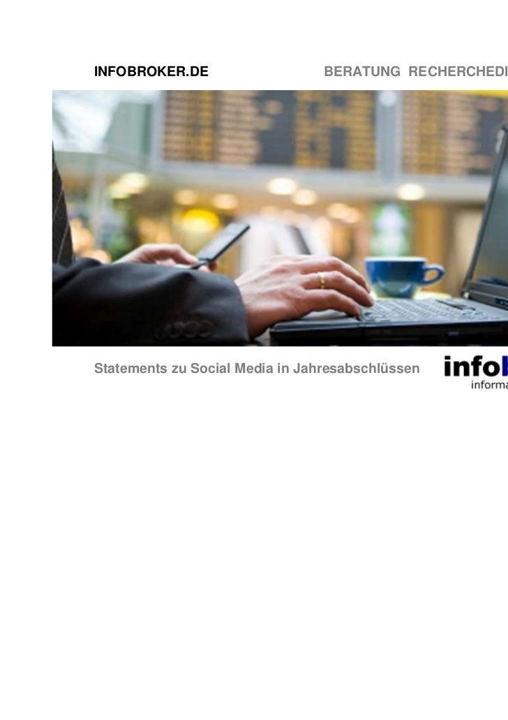 INFOBROKER.DE                    BERATUNG RECHERCHEDIENSTE TRAININGStatements zu Social Media in Jahresabschlüssen