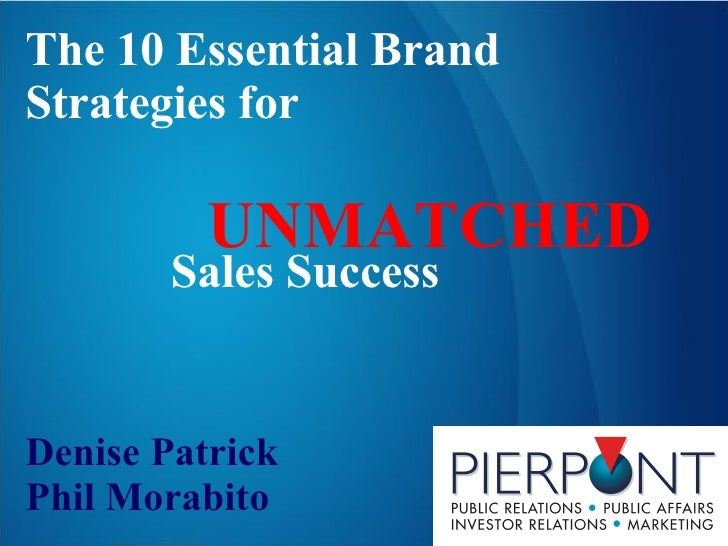The 10 Essential Brand Strategies for  Sales Success   UNMATCHED Denise Patrick Phil Morabito