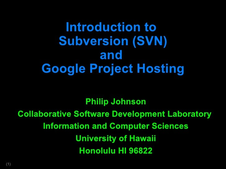 Introduction to Subversion and Google Project Hosting