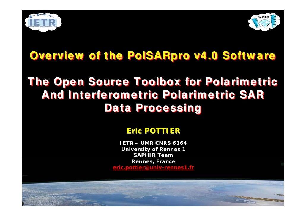 SAPHIR     Overview of the PolSARpro v4.0 Software Overview    the           v4.0 Software  The Open Source Toolbox for Po...