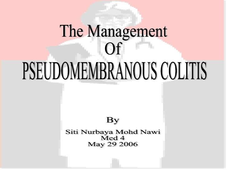 10. The Management Of Pseudomembranous Colitis