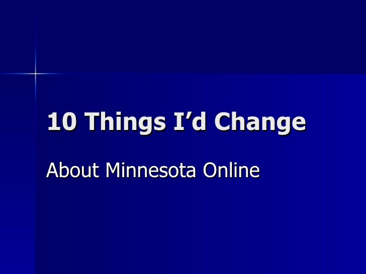 10 Things I'd Change About Minnesota Online