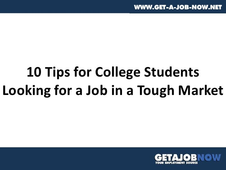 10 Tips for College Students Looking for a Job in a Tough Market<br />