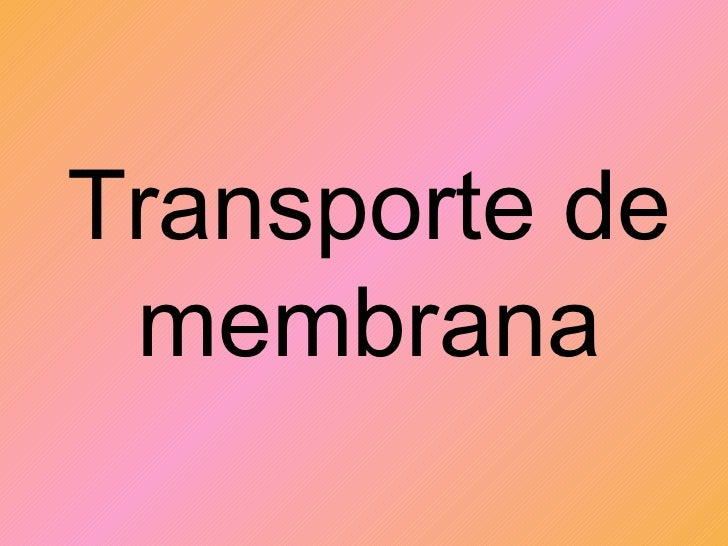 Transporte de membrana
