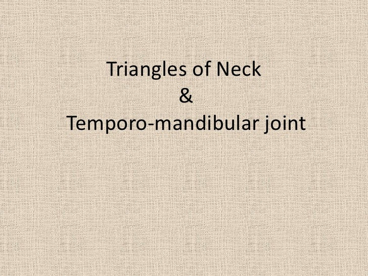 Triangles of Neck & Temporo-mandibular joint<br />