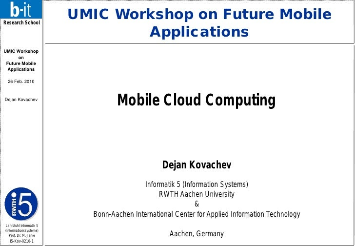 Research School                          UMIC Workshop on Future Mobile                                  Applications UMIC...