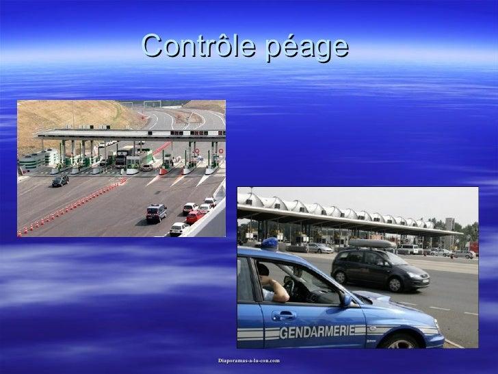 Contrôle péage Diaporama PPS réalisé pour http://www.diaporamas-a-la-con.com