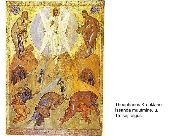 Theophanes Kreeklane. Issanda muutmine. u. 15. saj. algus.