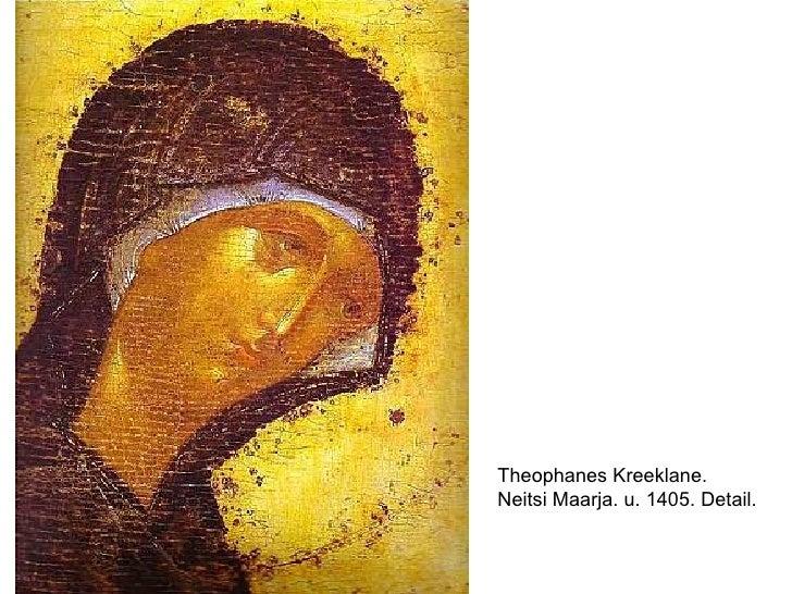 Theophanes Kreeklane. Neitsi Maarja. u. 1405. Detail.