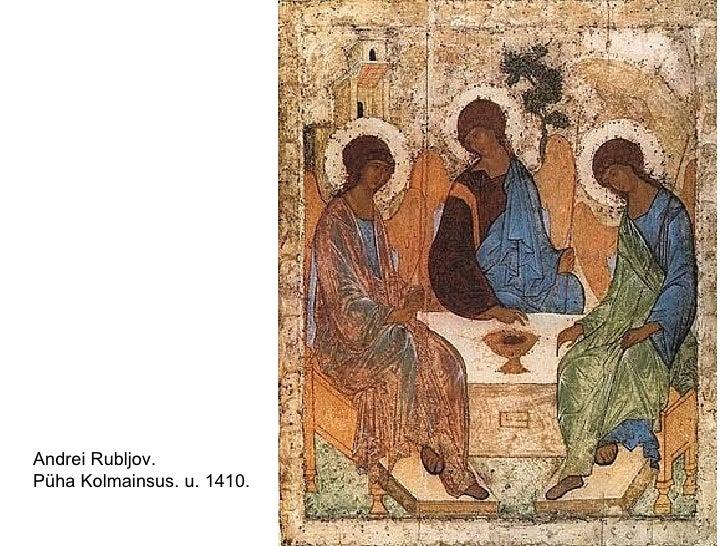 Andrei Rubljov. Püha Kolmainsus. u. 1410.