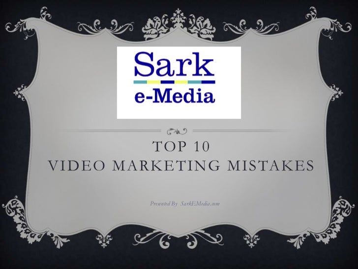 10 video marketing mistakes