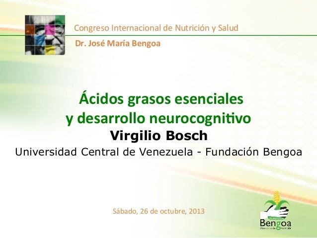 Congreso  Internacional  de  Nutrición  y  Salud   Dr.  José  María  Bengoa    Ácidos  grasos  ese...