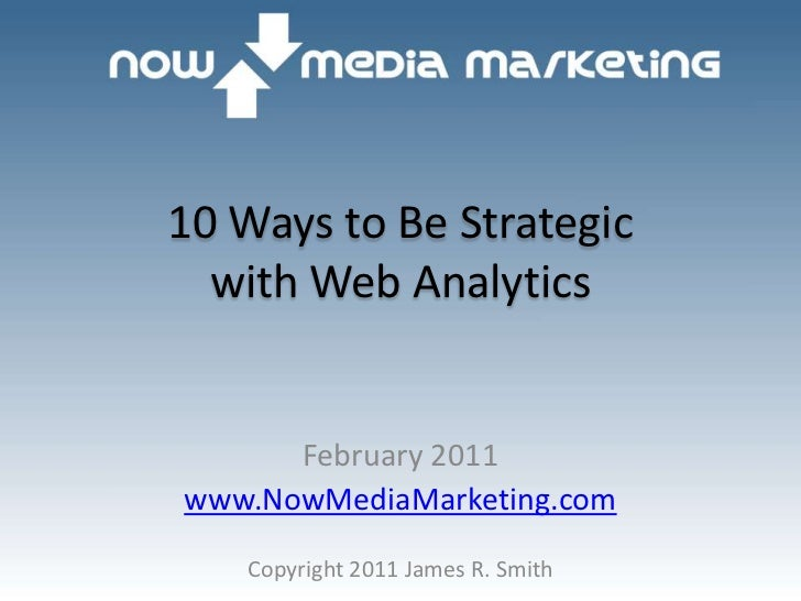 10 Ways to Be Strategic with Web Analytics