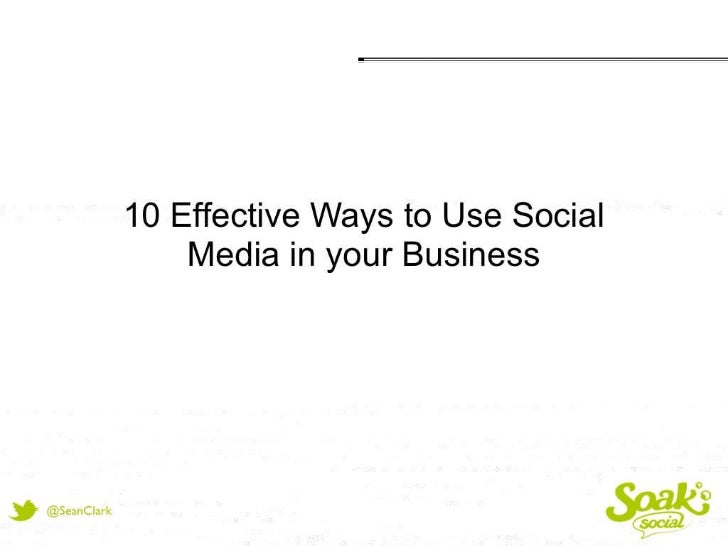 10 Effective Ways to Use Social Media in your Business